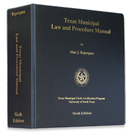 Texas Municipal Law and Procedure Manual